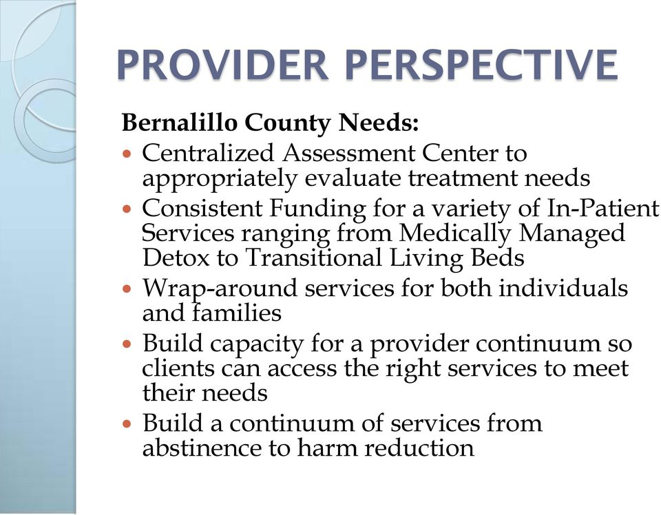 Living Beds Wrap-around services for both individuals and families Build capacity for a provider continuum so