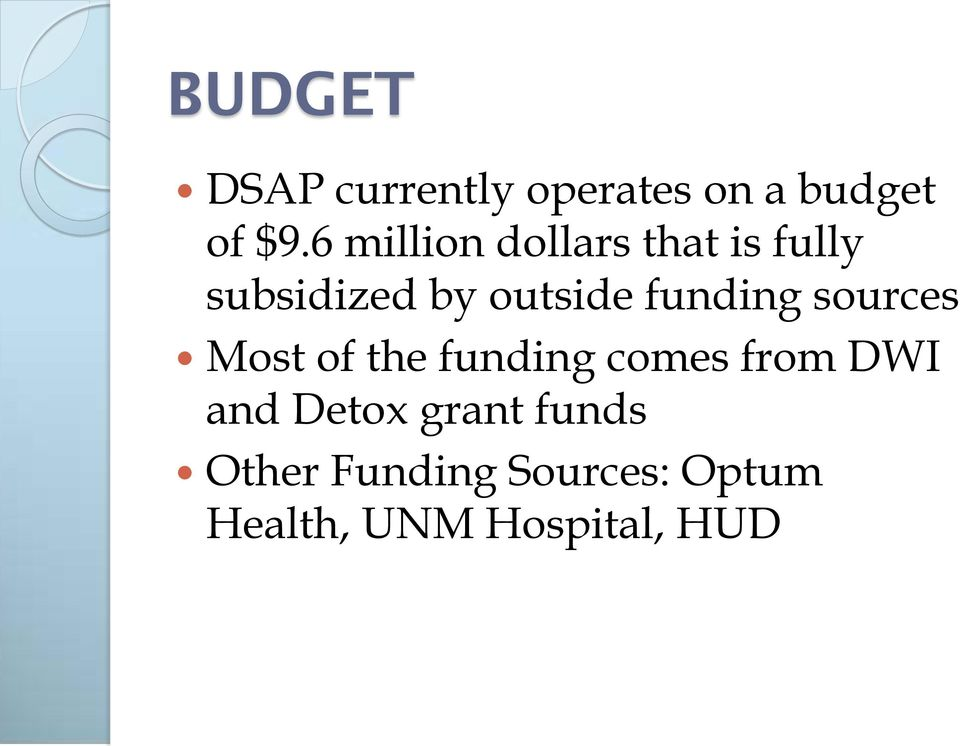 funding sources Most of the funding comes from DWI and