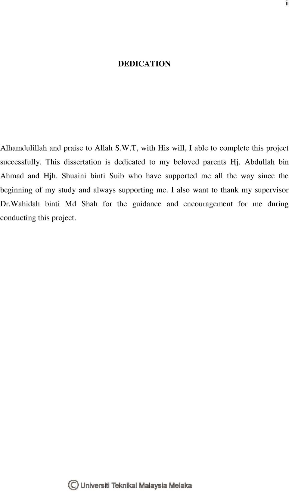 This dissertation is dedicated to my beloved parents Hj. Abdullah bin Ahmad and Hjh.