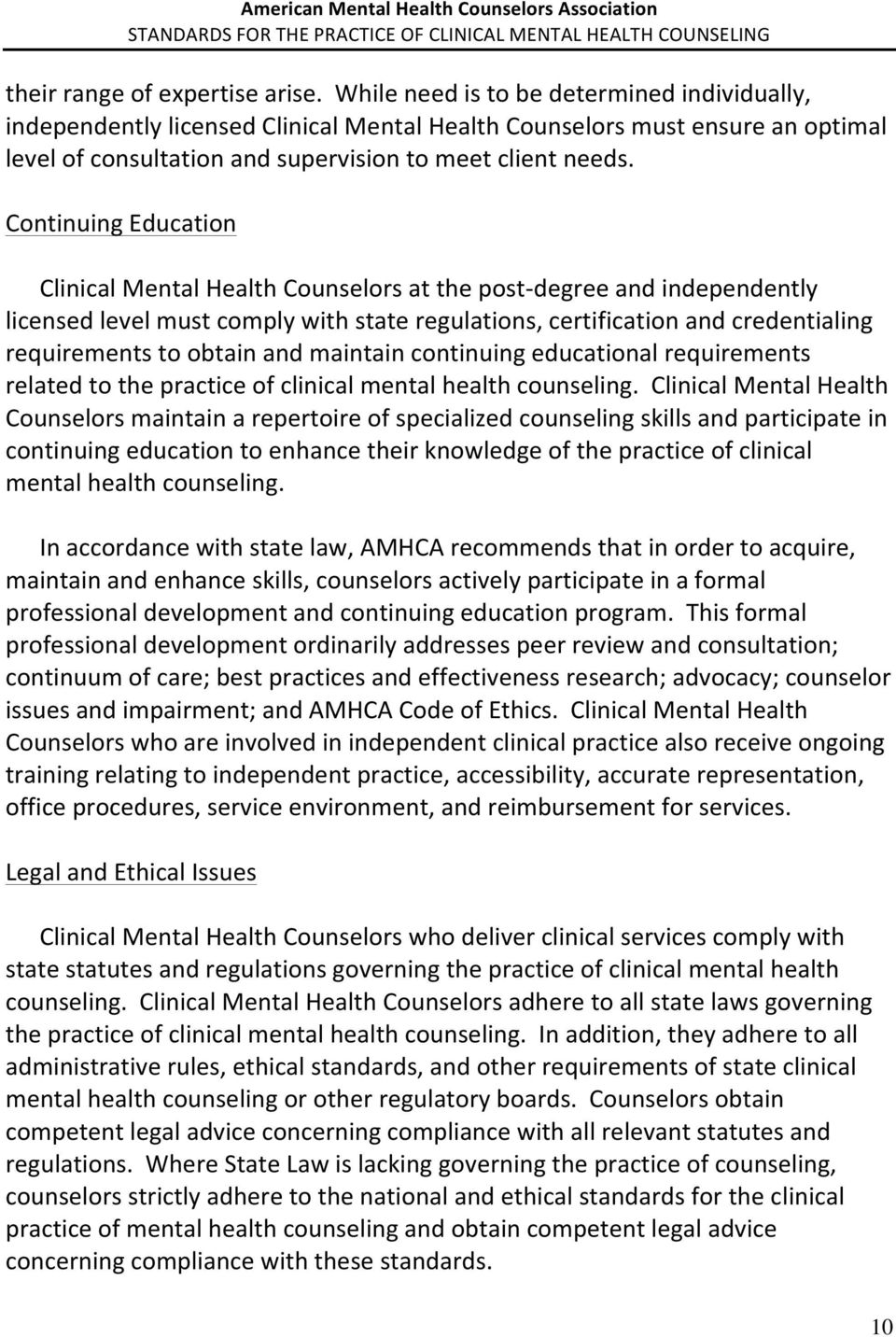 Continuing Education Clinical Mental Health Counselors at the post- degree and independently licensed level must comply with state regulations, certification and credentialing requirements to obtain