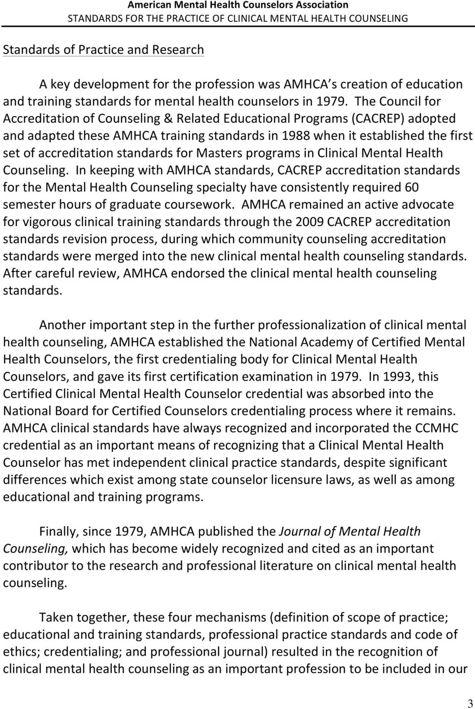 standards for Masters programs in Clinical Mental Health Counseling.