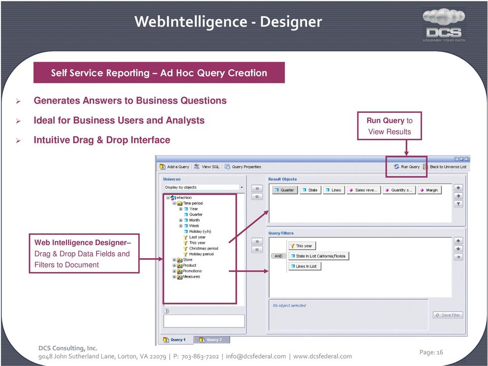 Analysts Intuitive Drag & Drop Interface Run Query to View Results Web
