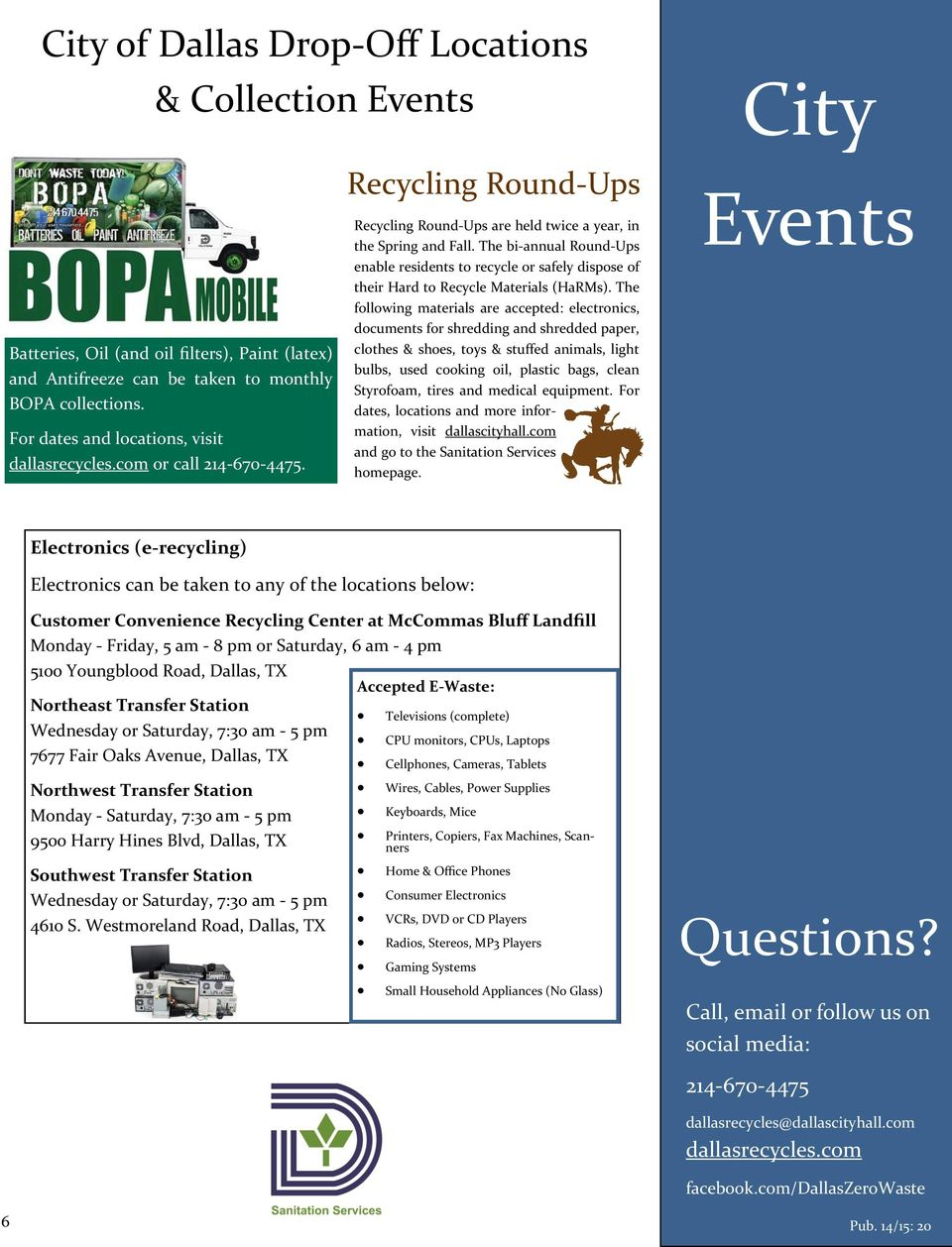 The bi-annual Round-Ups enable residents to recycle or safely dispose of their Hard to Recycle Materials (HaRMs).
