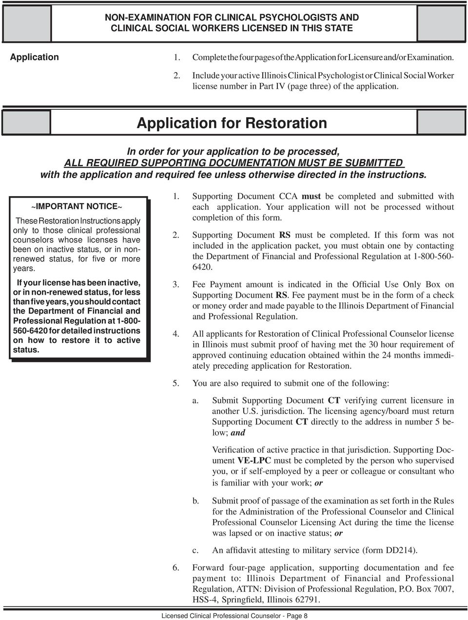 Application for Restoration In order for your application to be processed, ALL REQUIRED SUPPORTING DOCUMENTATION MUST BE SUBMITTED with the application and required fee unless otherwise directed in