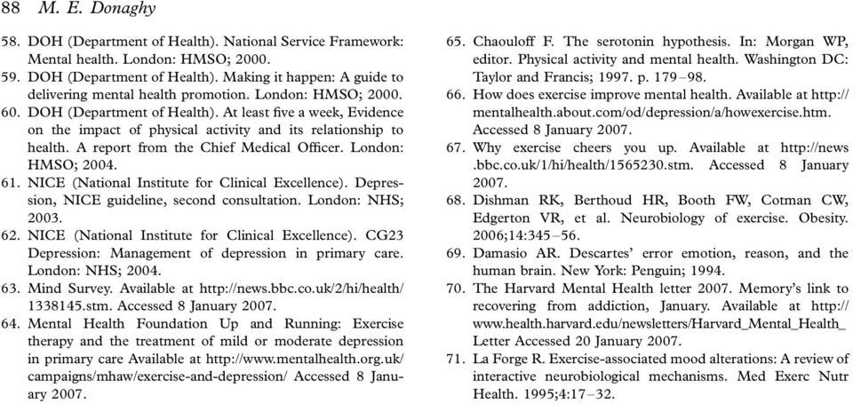 London: HMSO; 2004. 61. NICE (National Institute for Clinical Excellence). Depression, NICE guideline, second consultation. London: NHS; 2003. 62. NICE (National Institute for Clinical Excellence). CG23 Depression: Management of depression in primary care.