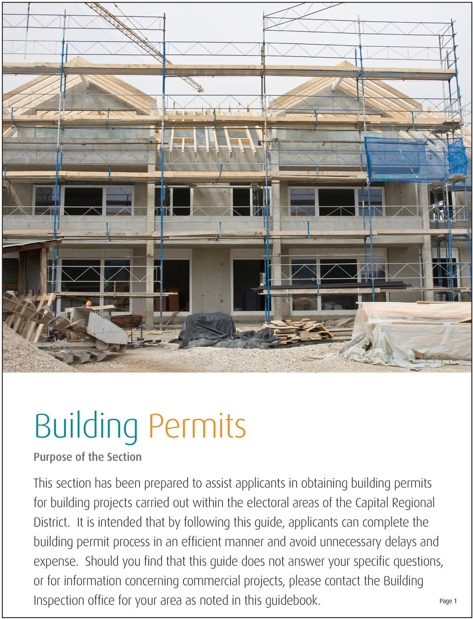 It is intended that by following this guide, applicants can complete the building permit process in an efficient manner and avoid unnecessary delays