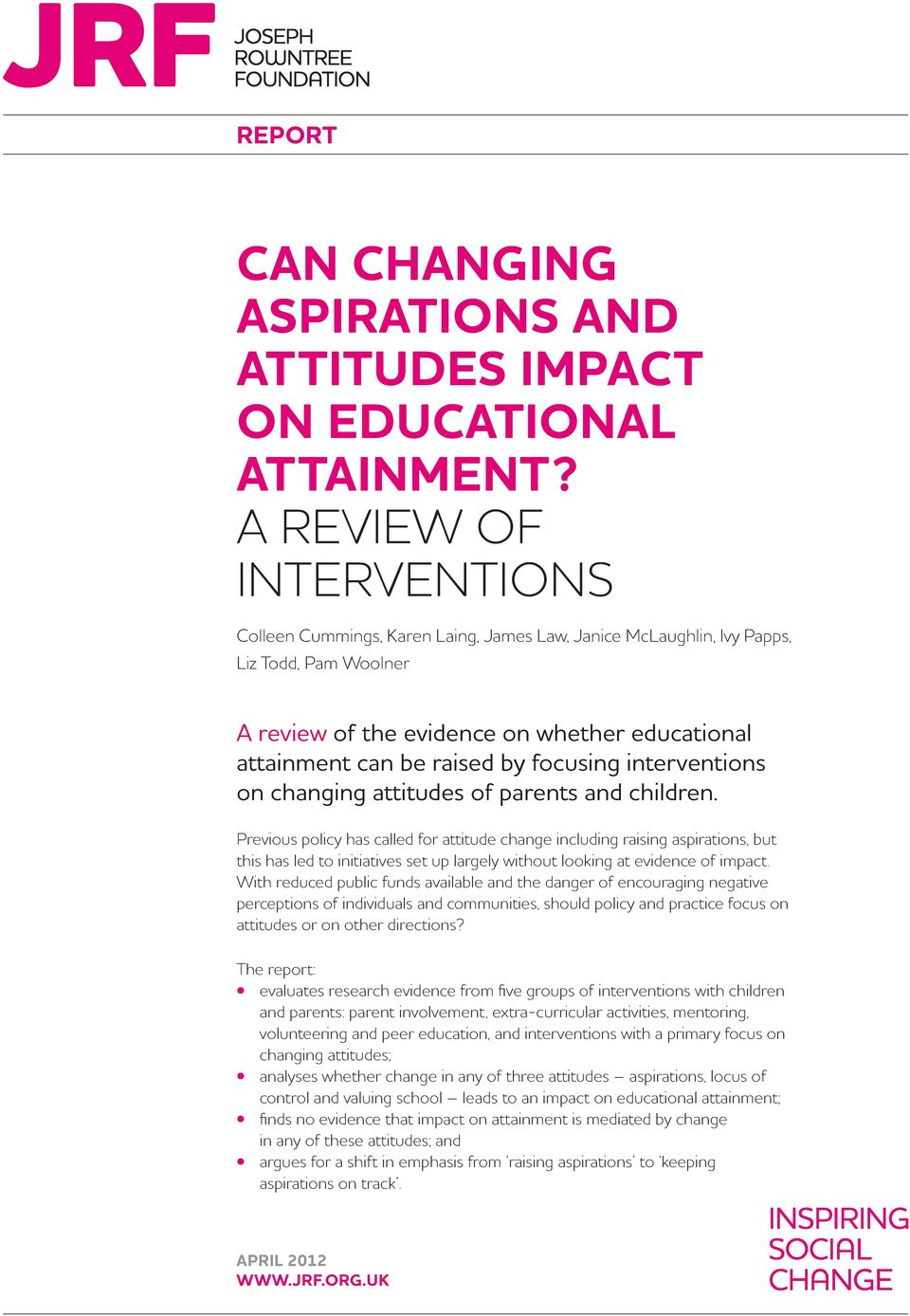focusing interventions on changing attitudes of parents and children.