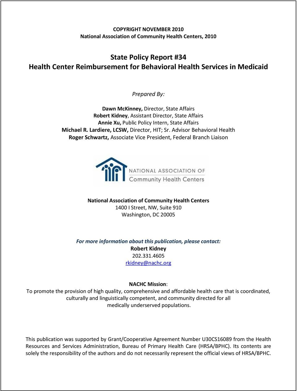Advisor Behavioral Health Roger Schwartz, Associate Vice President, Federal Branch Liaison National Association of Community Health Centers 1400 I Street, NW, Suite 910 Washington, DC 20005 For more