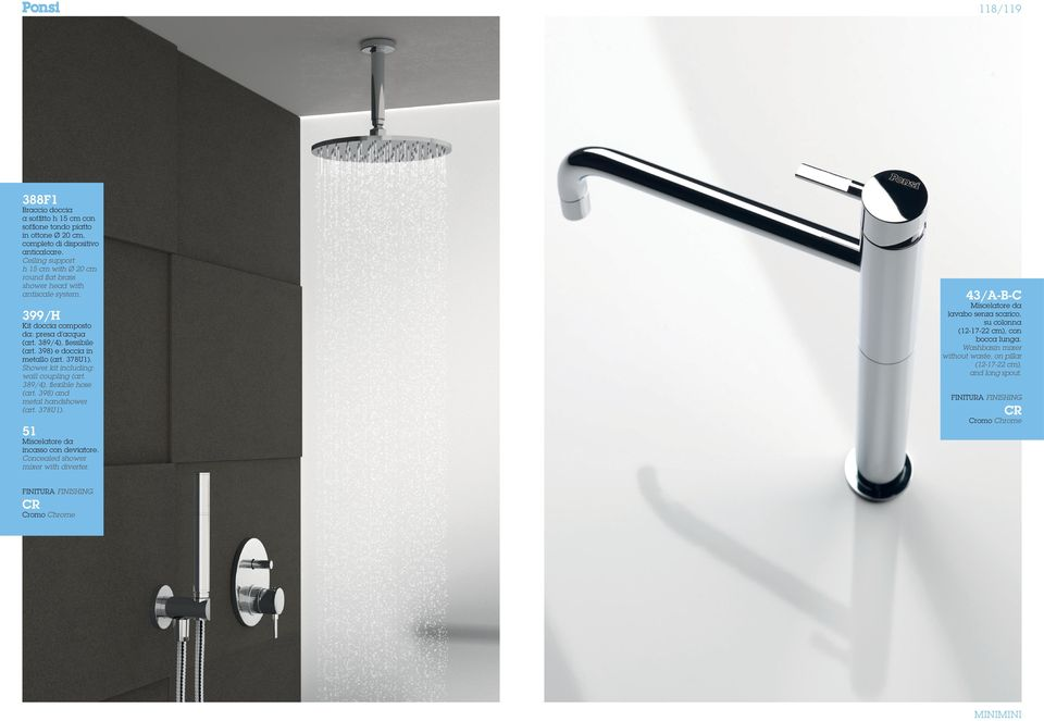 398) e doccia in metallo (art. 378U1). Shower kit including: wall coupling (art. 389/4), flexible hose (art. 398) and metal handshower (art. 378U1). 51 43/A-B-C lavabo senza scarico, su colonna (12-17-22 cm), con bocca lunga.