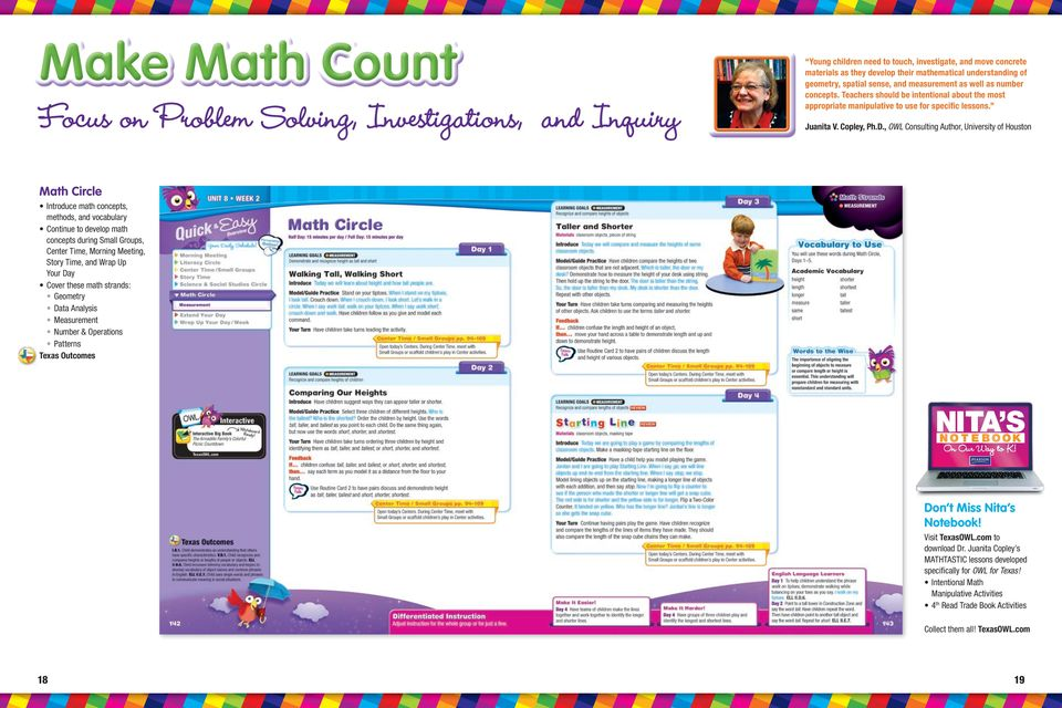 , OWL Consulting Author, University of Houston Math Circle Introduce math concepts, methods, and vocabulary Continue to develop math concepts during Small Groups, Center Time, Morning Meeting, Story