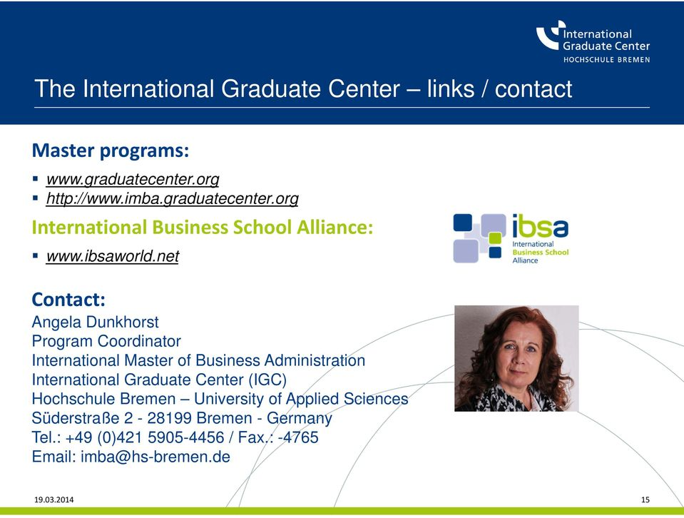 net Contact: Angela Dunkhorst Program Coordinator International Master of Business Administration International