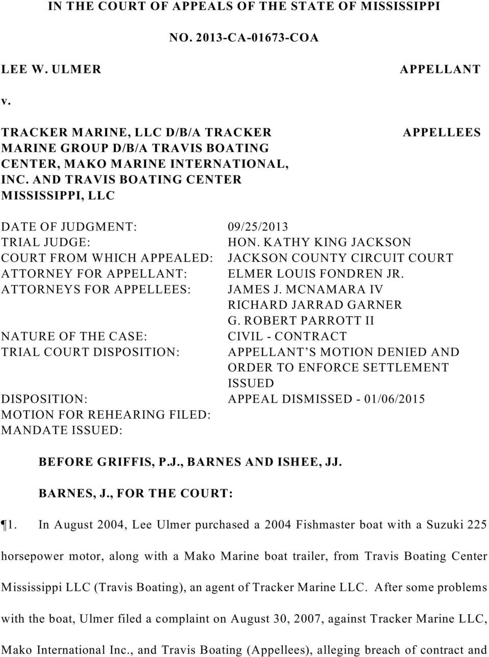 AND TRAVIS BOATING CENTER MISSISSIPPI, LLC APPELLEES DATE OF JUDGMENT: 09/25/2013 TRIAL JUDGE: HON.