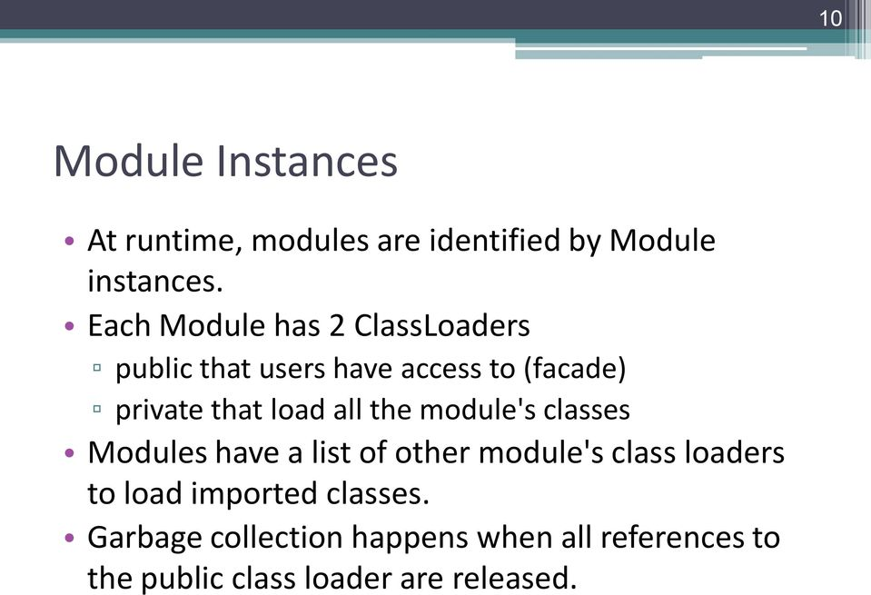 load all the module's classes Modules have a list of other module's class loaders to load