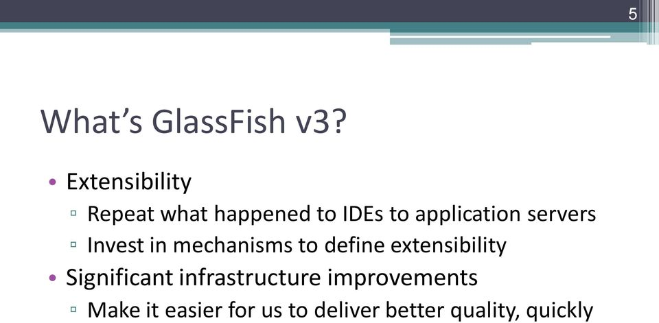 servers Invest in mechanisms to define extensibility