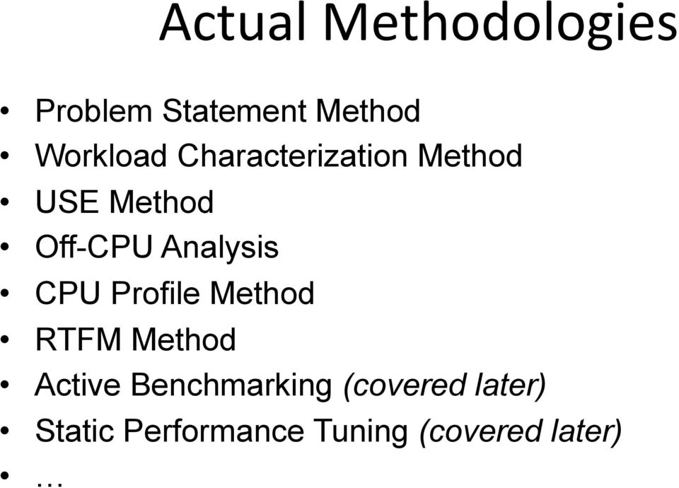 Analysis CPU Profile Method RTFM Method Active