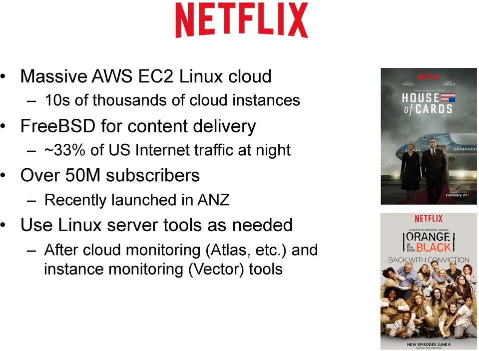 50M subscribers Recently launched in ANZ Use Linux server tools as