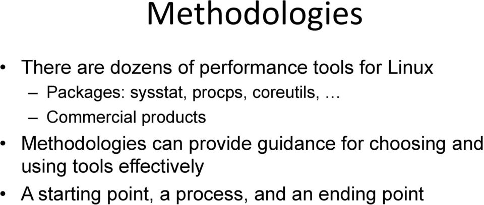 products Methodologies can provide guidance for choosing and