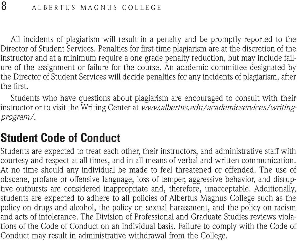 An academic committee designated by the Director of Student Services will decide penalties for any incidents of plagiarism, after the first.