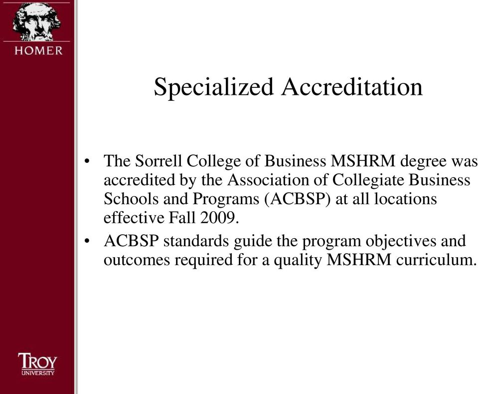 Programs (ACBSP) at all locations effective Fall 2009.