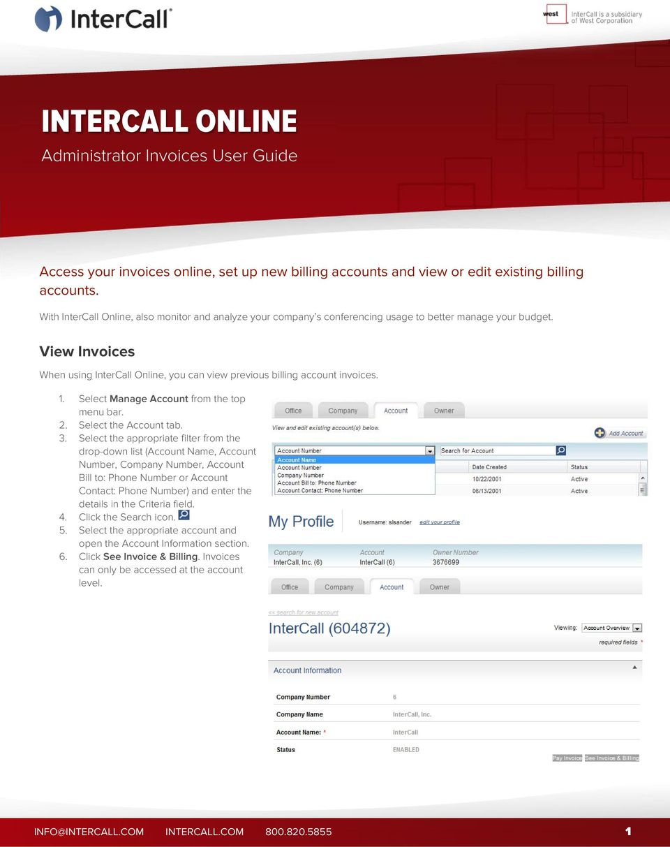 View Invoices When using InterCall Online, you can view previous billing account invoices. 1. Select Manage Account from the top menu bar. 2. Select the Account tab. 3.