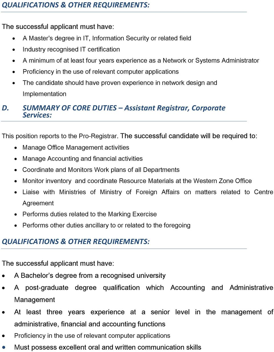 SUMMARY OF CORE DUTIES Assistant Registrar, Corporate Services: This position reports to the Pro-Registrar.
