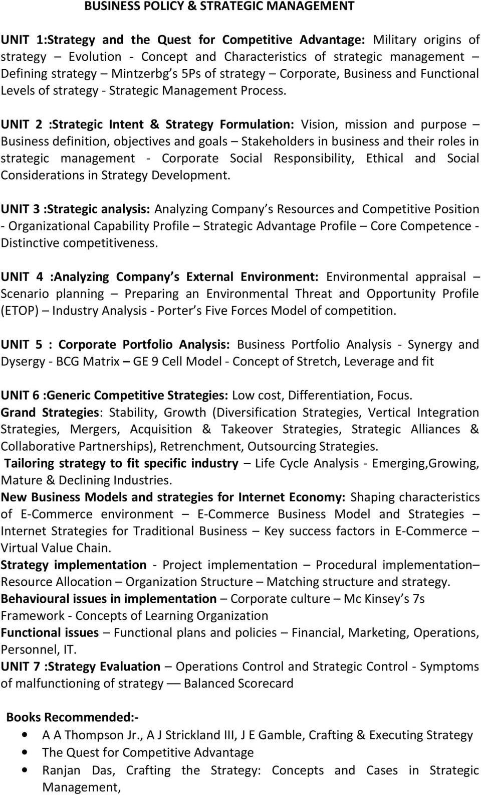 UNIT 2 :Strategic Intent & Strategy Formulation: Vision, mission and purpose Business definition, objectives and goals Stakeholders in business and their roles in strategic management - Corporate