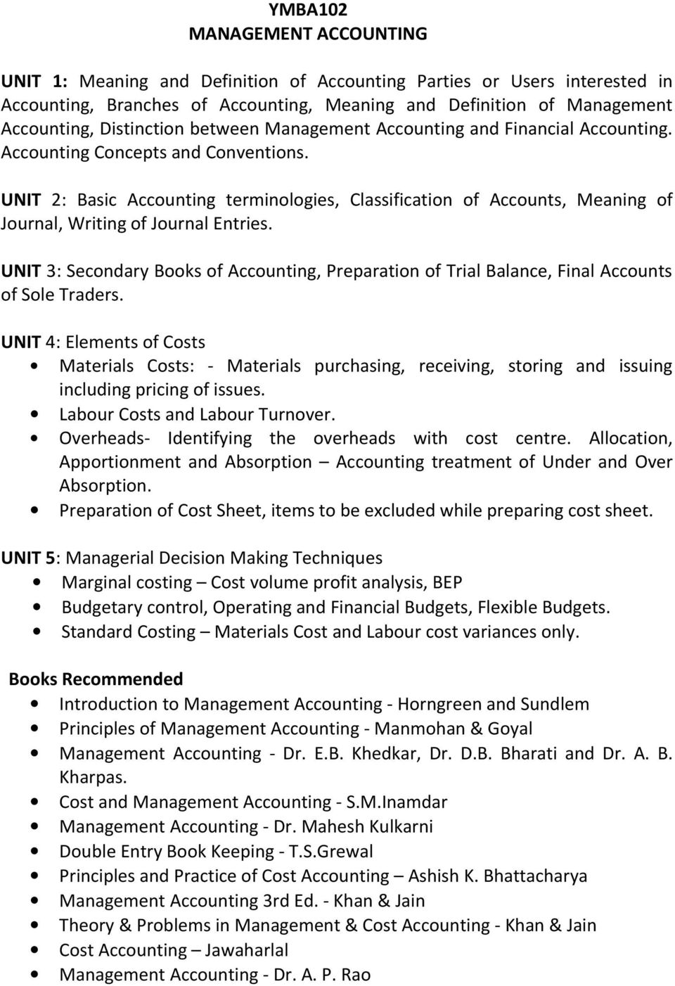 UNIT 2: Basic Accounting terminologies, Classification of Accounts, Meaning of Journal, Writing of Journal Entries.