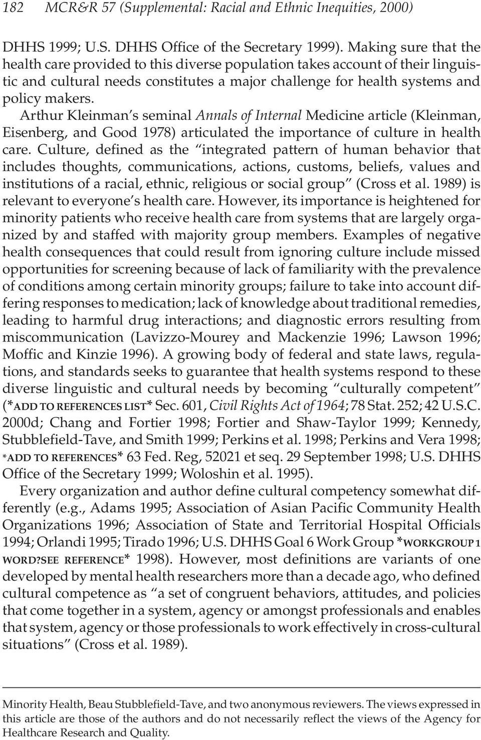 Arthur Kleinman s seminal Annals of Internal Medicine article (Kleinman, Eisenberg, and Good 1978) articulated the importance of culture in health care.