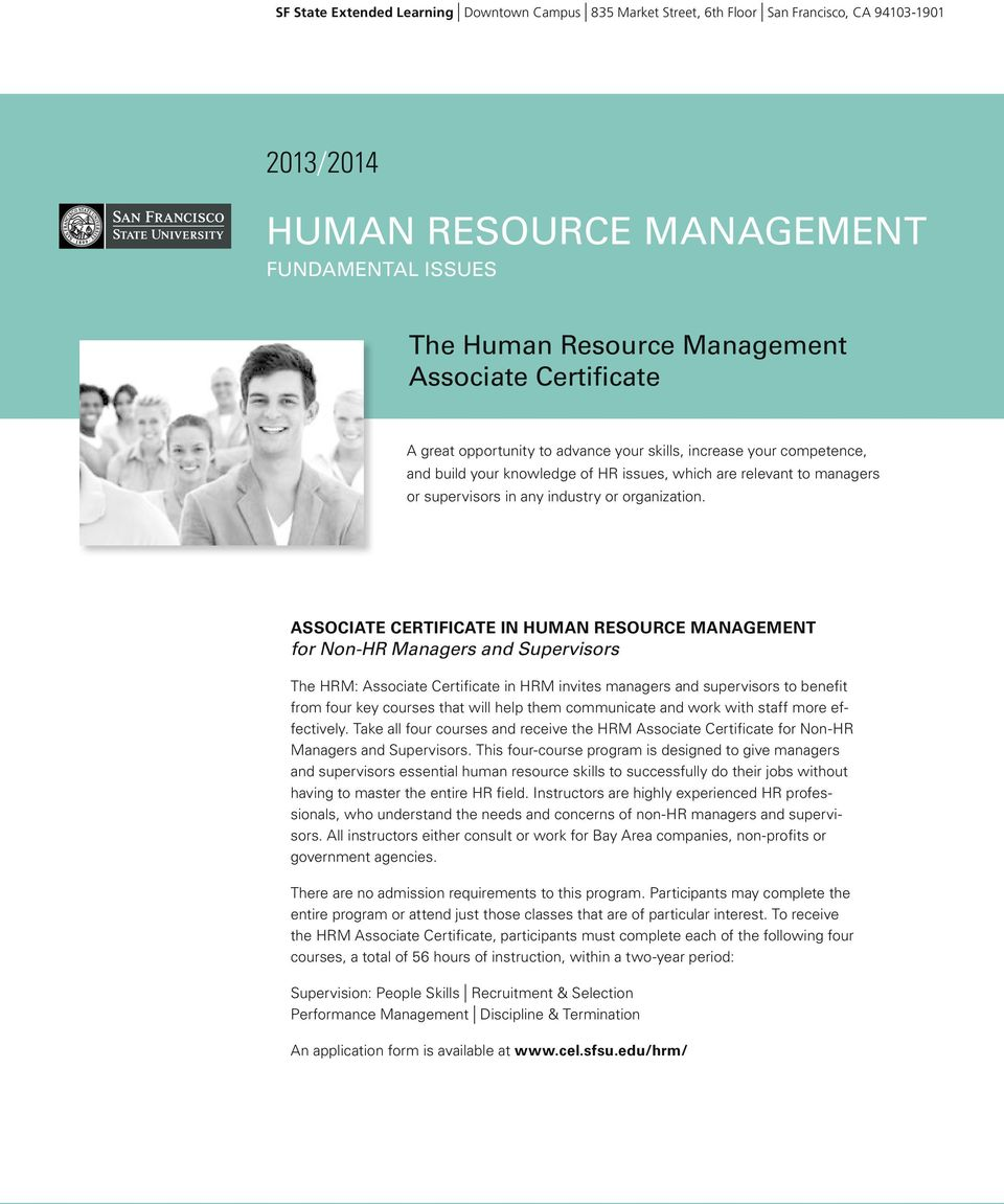 ASSOCIATE CERTIFICATE IN HUMAN RESOURCE MANAGEMENT for Non-HR Managers and Supervisors The HRM: Associate Certificate in HRM invites managers and supervisors to benefit from four key courses that