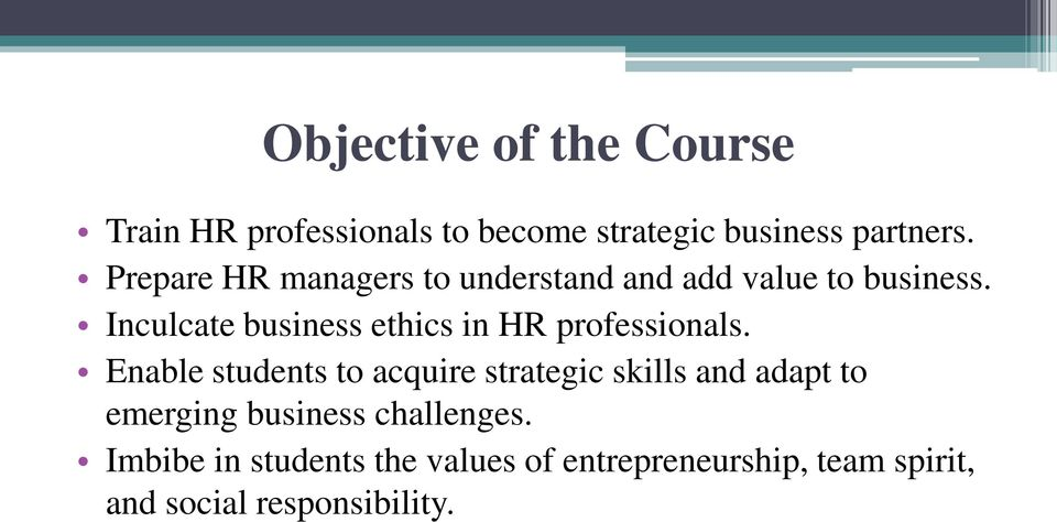 Inculcate business ethics in HR professionals.