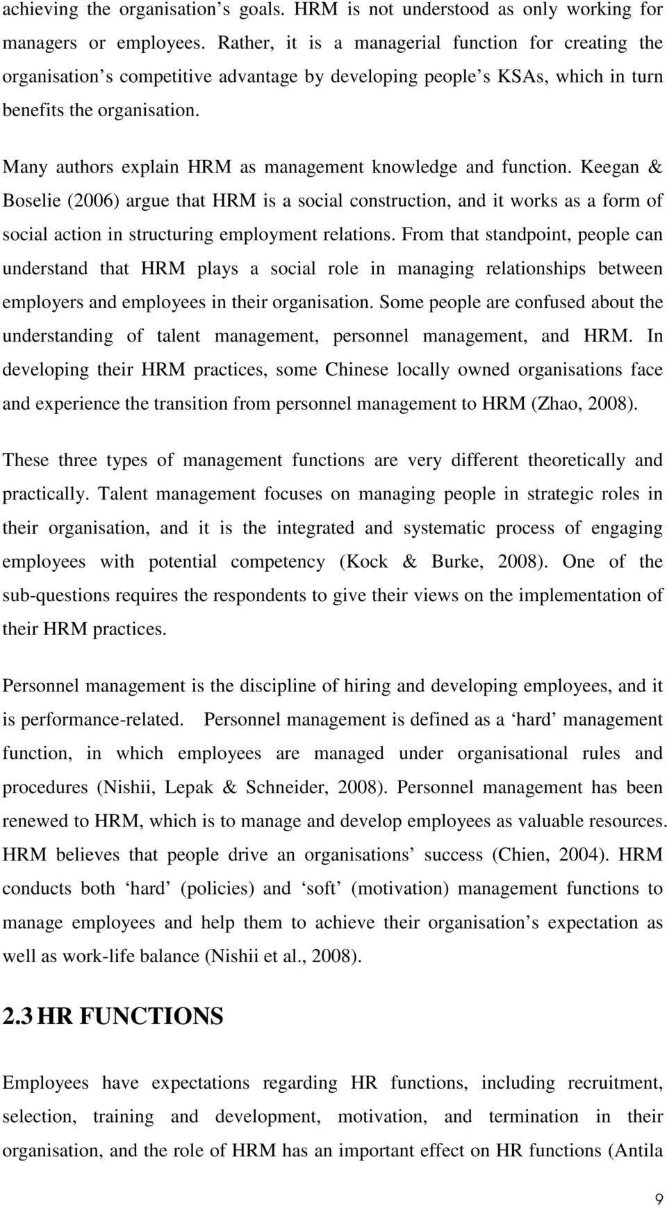 Many authors explain HRM as management knowledge and function.