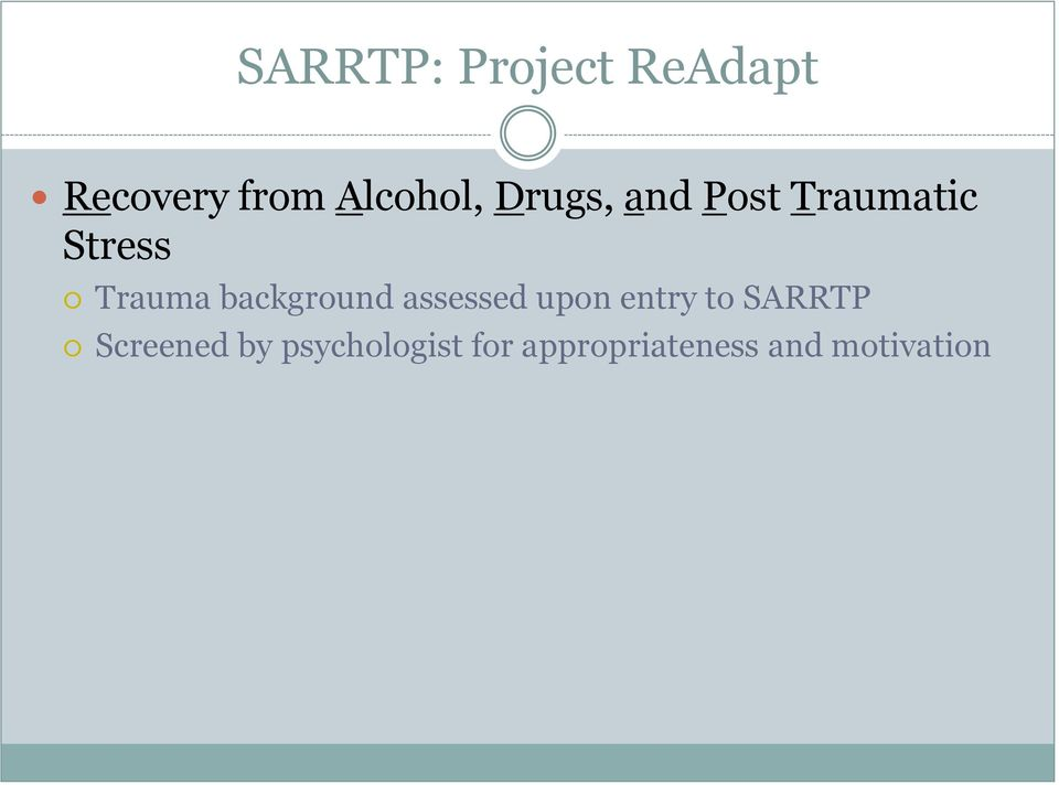 background assessed upon entry to SARRTP