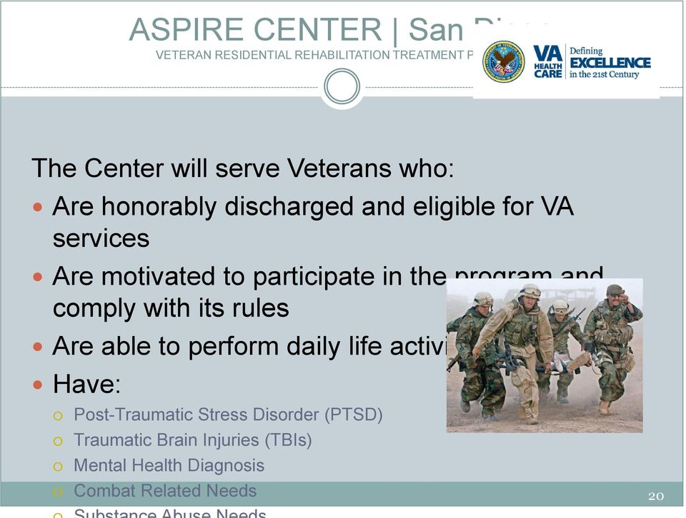 the program and comply with its rules Are able to perform daily life activities Have: Post-Traumatic