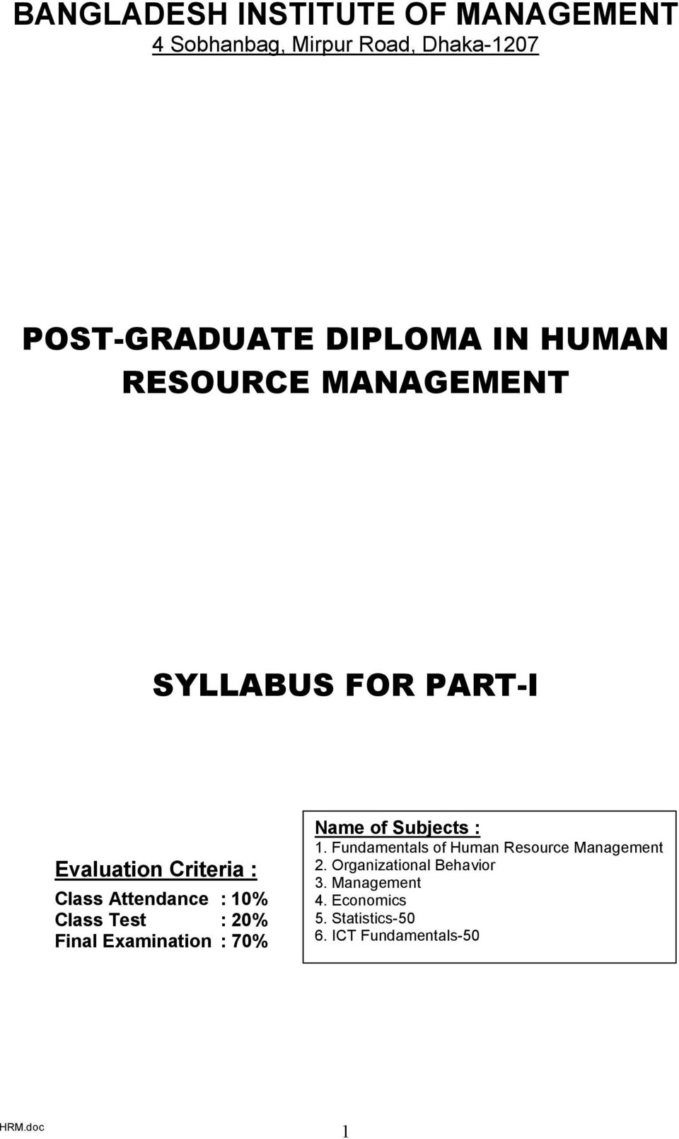 Examination : 70% Name of Subjects : 1. Fundamentals of Human Resource Management 2.