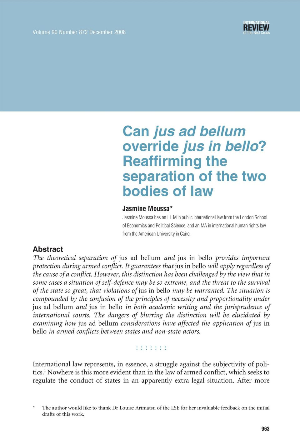international human rights law from the American University in Cairo. Abstract The theoretical separation of jus ad bellum and jus in bello provides important protection during armed conflict.