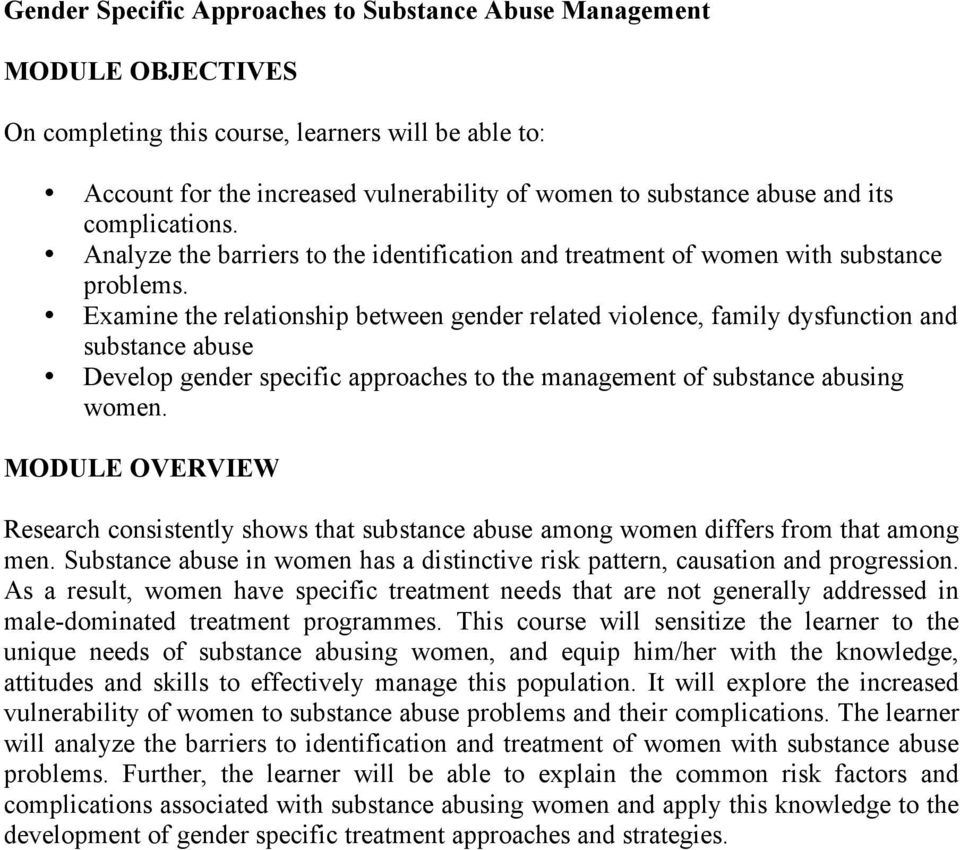Examine the relationship between gender related violence, family dysfunction and substance abuse Develop gender specific approaches to the management of substance abusing women.