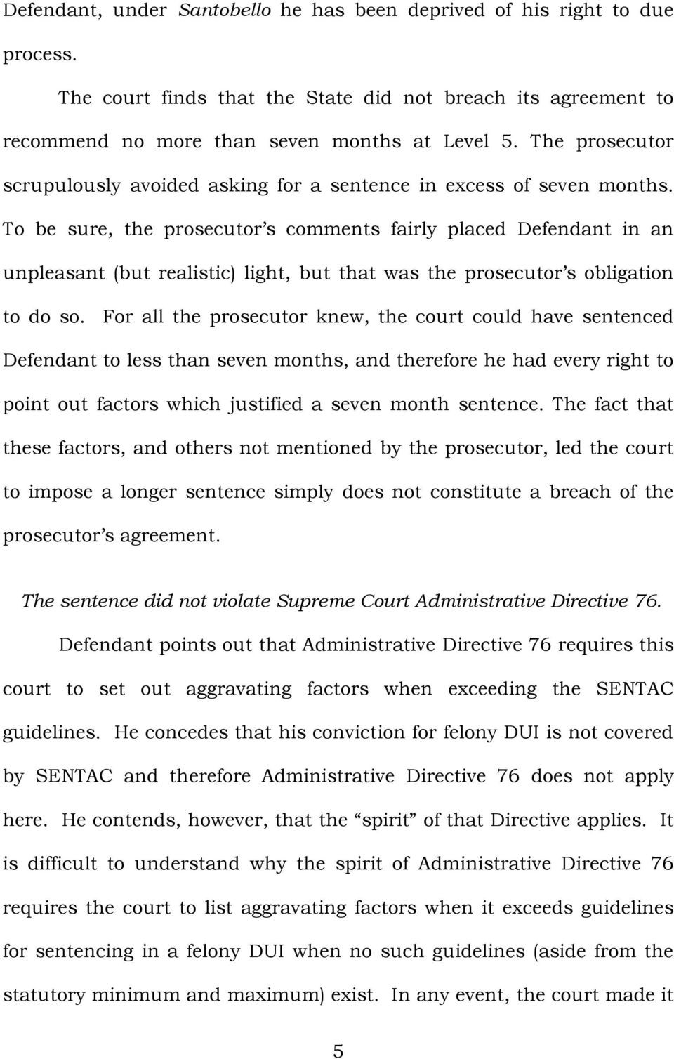 To be sure, the prosecutor s comments fairly placed Defendant in an unpleasant (but realistic light, but that was the prosecutor s obligation to do so.