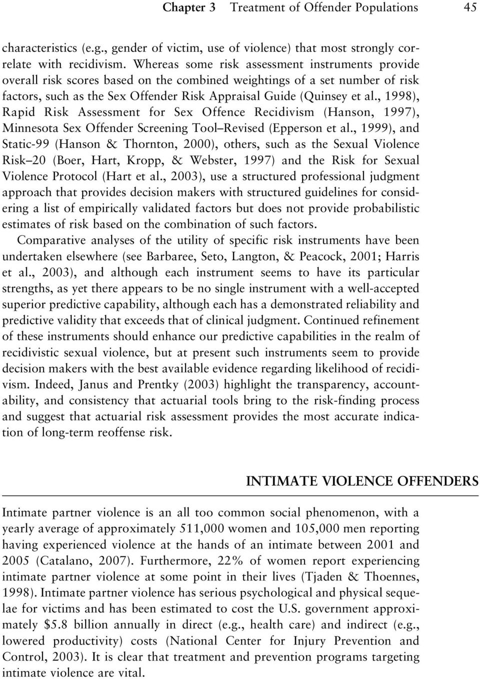 , 1998), Rapid Risk Assessment for Sex Offence Recidivism (Hanson, 1997), Minnesota Sex Offender Screening Tool Revised (Epperson et al.