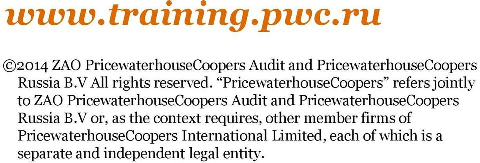PricewaterhouseCoopers refers jointly to ZAO PricewaterhouseCoopers Audit and
