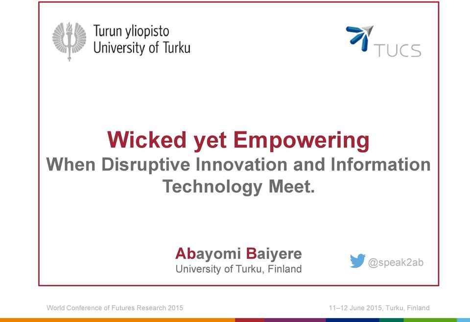 Tingting Lin Abayomi Baiyere University of Turku, Finland @speak2ab Turun