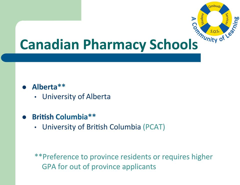 Columbia (PCAT) **Preference to province residents