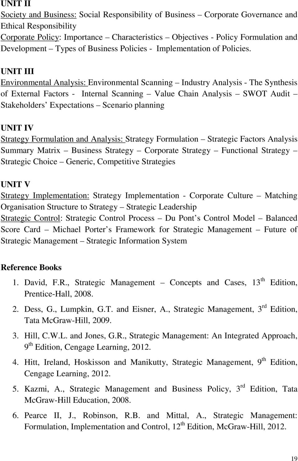 UNIT III Environmental Analysis: Environmental Scanning Industry Analysis - The Synthesis of External Factors - Internal Scanning Value Chain Analysis SWOT Audit Stakeholders Expectations Scenario