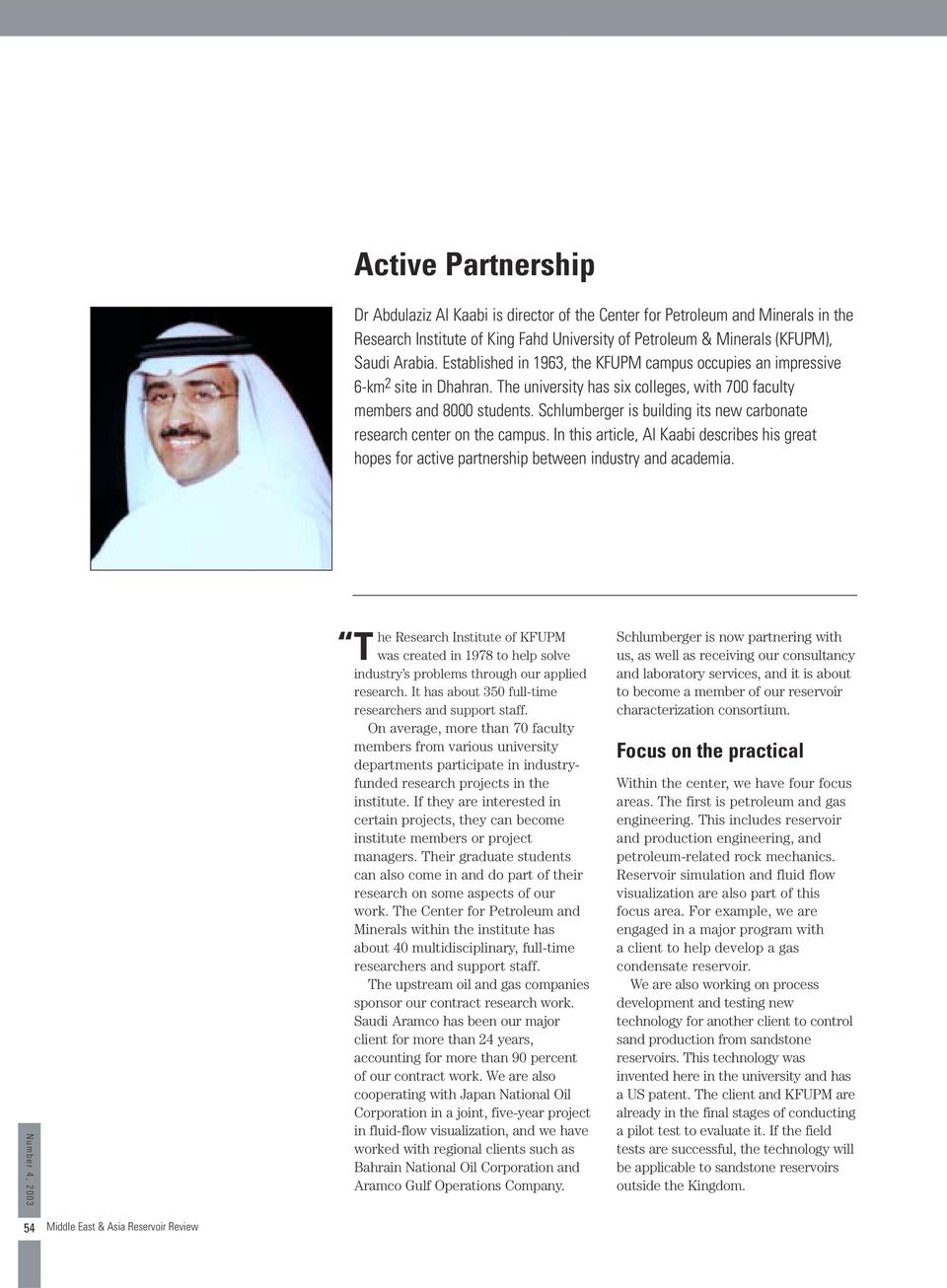 Schlumberger is building its new carbonate research center on the campus. In this article, Al Kaabi describes his great hopes for active partnership between industry and academia.