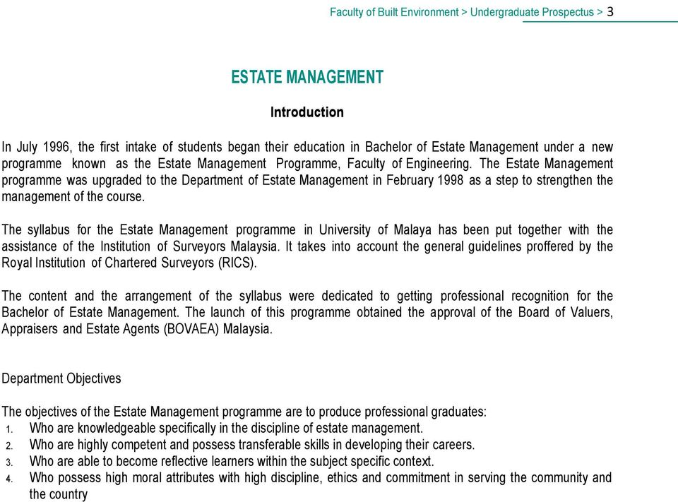 The Estate Management programme was upgraded to the Department of Estate Management in February 1998 as a step to strengthen the management of the course.
