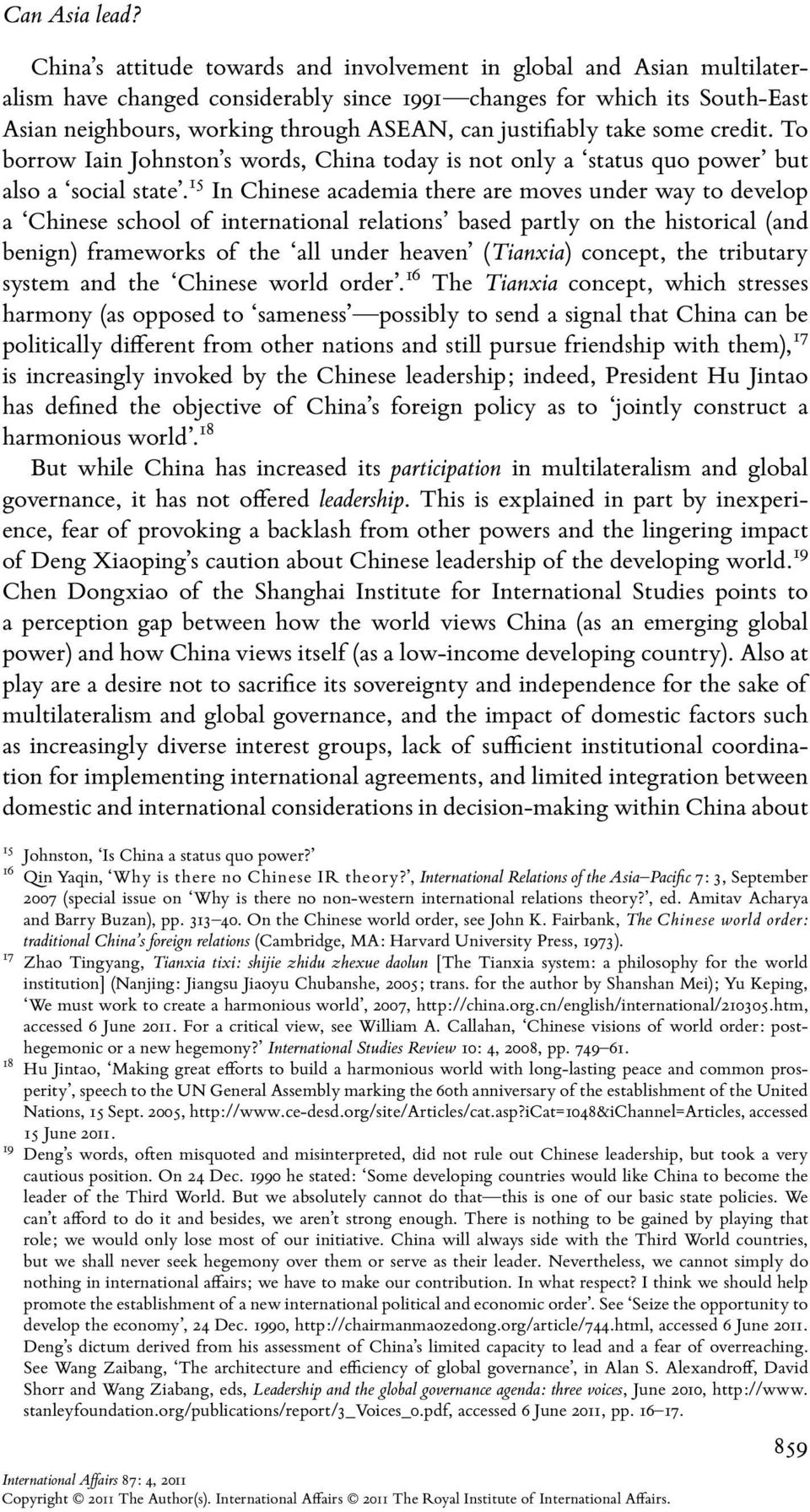 justifiably take some credit. To borrow Iain Johnston s words, China today is not only a status quo power but also a social state.