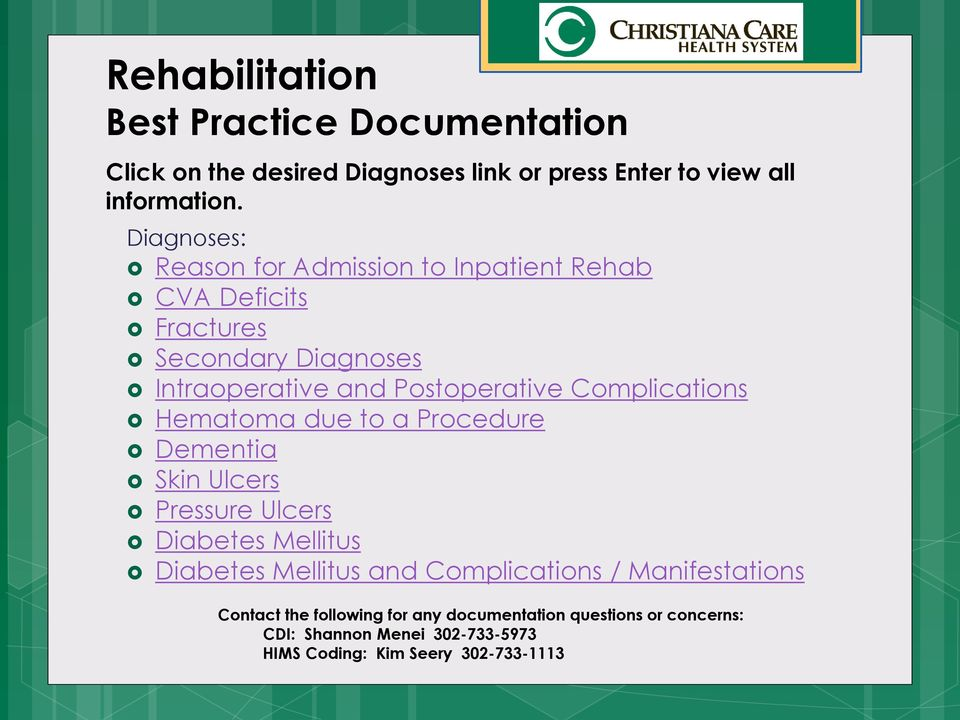 Complications Hematoma due to a Procedure Dementia Skin Ulcers Pressure Ulcers Diabetes Mellitus Diabetes Mellitus and Complications