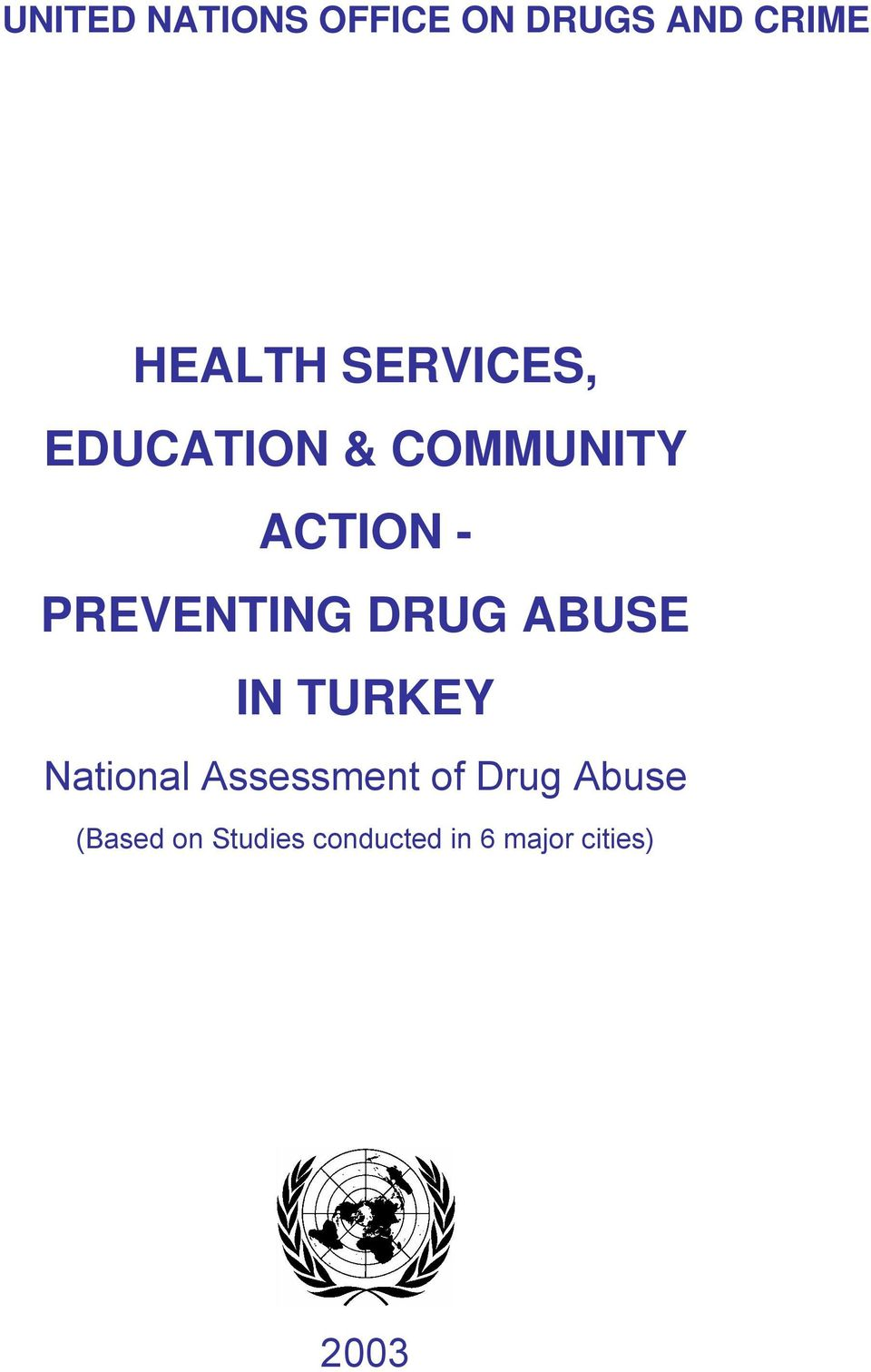 DRUG ABUSE IN TURKEY National Assessment of Drug