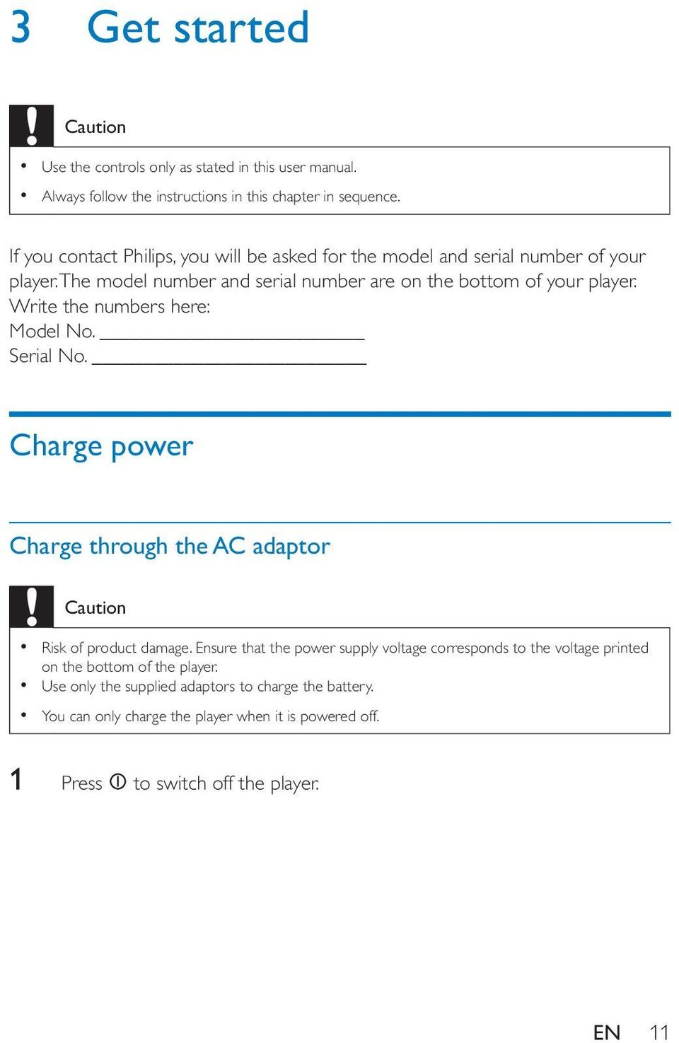 Write the numbers here: Model No. Serial No. Charge power Charge through the AC adaptor Caution Risk of product damage.