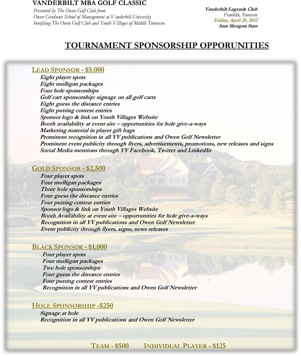 Prominent recognition in all YV publications and Owen Golf Newsletter Prominent event publicity through flyers, advertisements, promotions, new releases and signs Social Media mentions through YV