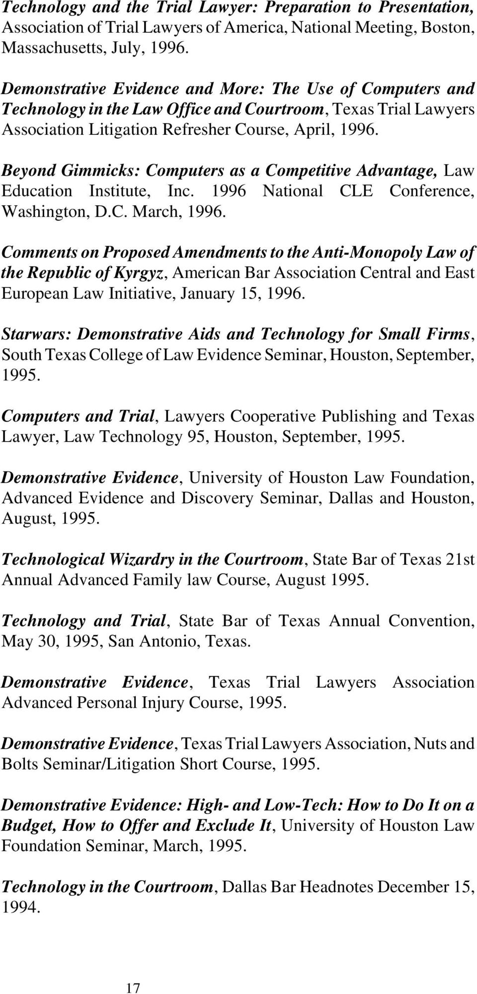 Beyond Gimmicks: Computers as a Competitive Advantage, Law Education Institute, Inc. 1996 National CLE Conference, Washington, D.C. March, 1996.